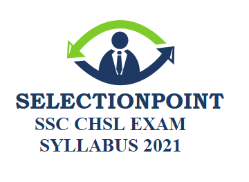 SSC CHSL Exam Syllabus SSC CHSL Exam Syllabus Details: Staff Selection Commission's (SSC) conducted Combined Higher Secondary Level (10+2) Exam for the posts of Lower Divisional Clerk (LDC)/ Junior Secretariat Assistant (JSA), Postal Assistant (PA)/ Sorting Assistant (SA) and Data Entry Operator (DEO). Exam Syllabus details are given below… Syllabus: Computer Based Examination (Tier-I): I. General Intelligence: It would include questions of both verbal and non-verbal type. The test will include questions on Semantic Analogy, Symbolic operations, Symbolic/Number Analogy, Trends, Figural Analogy, Space Orientation ,Semantic Classification, Venn Diagrams, Symbolic/Number Classification, Drawing inferences,Figural Classification, Punched hole/pattern-folding & unfolding , Semantic Series, Figural Pattern – folding and completion, Number Series, Embedded figures, Figural Series, Critical Thinking, Problem Solving, Emotional Intelligence, Word Building, Social Intelligence, Coding and de-coding, Other sub-topics, if any Numerical operations. II. English Language: Spot the Error, Fill in the Blanks, Synonyms/Homonyms, Antonyms, Spellings/ Detecting Mis-spelt words, Idioms & Phrases, One word substitution, Improvement of Sentences, Active/ Passive Voice of Verbs, Conversion into Direct/Indirect narration, Shuffling of Sentence parts, Shuffling of Sentences in a passage, Cloze Passage, Comprehension Passage. III. Quantitative Aptitude: ARITHMETIC: Number Systems: Computation of Whole Number, Decimal and Fractions, Relationship between numbers. Fundamental Arithmetical Operations: Percentages, Ratio and Proportion, Square roots, Averages, Interest (Simple and Compound), Profit and Loss, Discount, Partnership Business, Mixture and Allegation, Time and distance, Time and work. ALGEBRA: Basic algebraic identities of School Algebra and Elementary surds (simple problems) and Graphs of Linear Equations. GEOMETRY: Familiarity with elementary geometric figures and facts: Triangle and